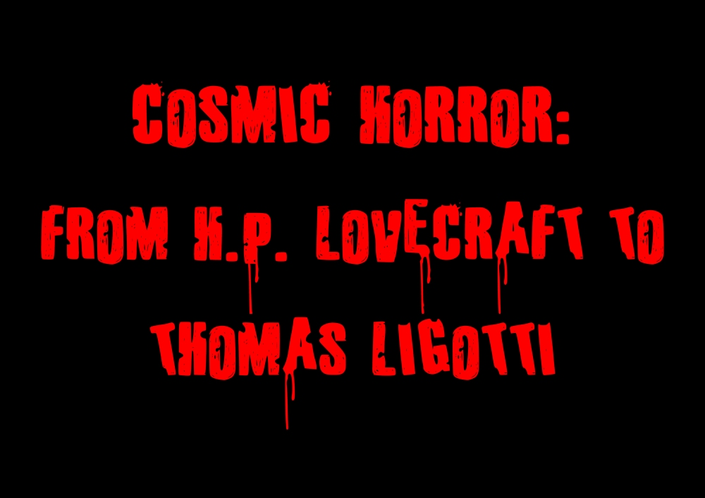 Title Cards - Cosmic Horror - from HP Lovecraft to Thomas Ligotti